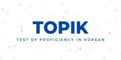 اختبار TOPIK اختبار الكفاءة في اللغة الكورية Test of Proficiency in Korean